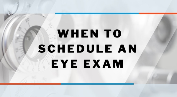 When to Schedule an Eye Exam